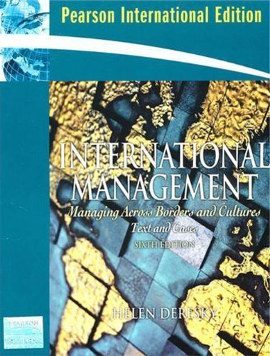 International Management: Managing Across Borders and Cultures (6th Edition) by Helen Deresky (2007-05-03)