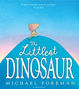 The Littlest Dinosaur by [Foreman, Michael]