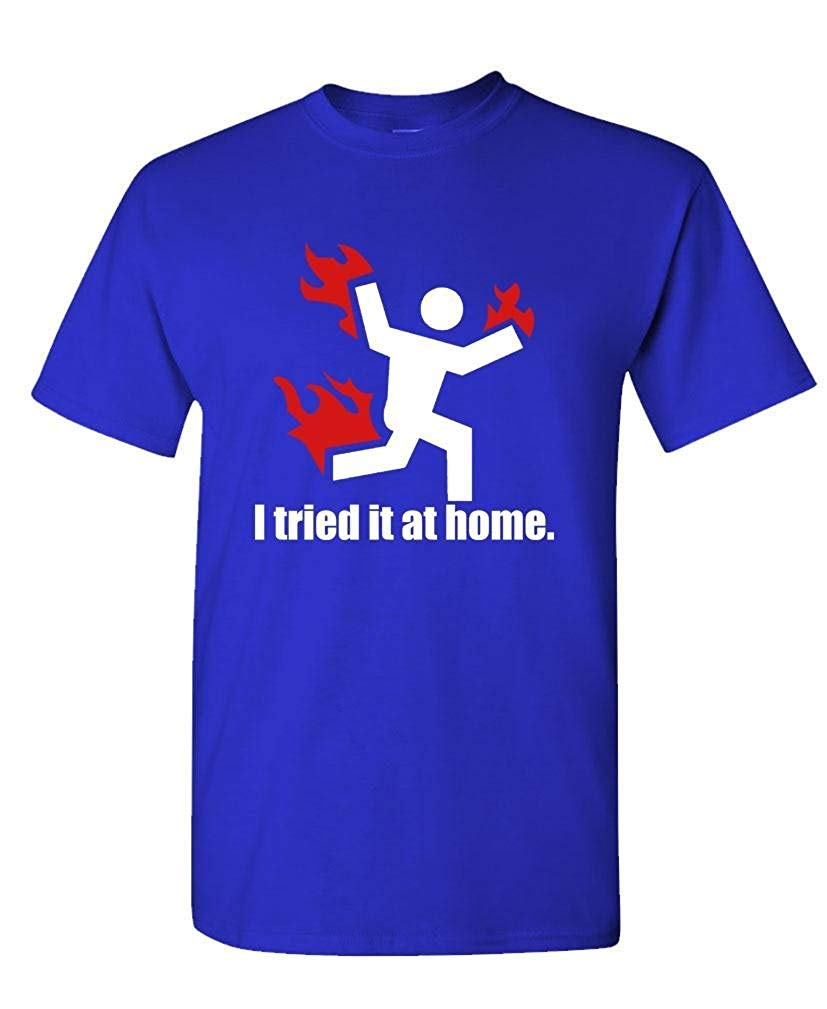 Tried T At Home Science Project Funny S 3913 Shirts