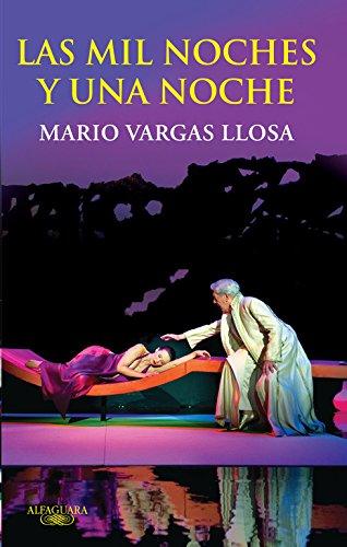 Las mil noches y una noche (HISPANICA) Tapa dura – 13 nov 2009 Mario Vargas Llosa ALFAGUARA 8420405086 DRAMA / General