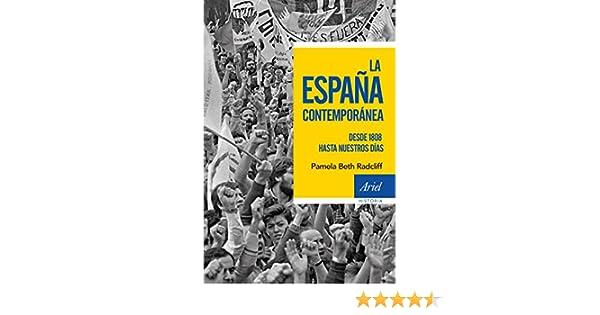 La España contemporánea: Desde 1808 hasta nuestros días Ariel Historia: Amazon.es: Radcliff, Pamela Beth, García Lorenzana, Francisco: Libros