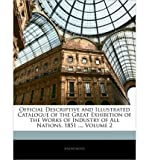 download ebook official descriptive and illustrated catalogue of the great exhibition of the works of industry of all nations, 1851 ..., volume 2 (paperback) - common pdf epub