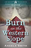 Burn on the Western Slope, Angela Smith, 1440570345
