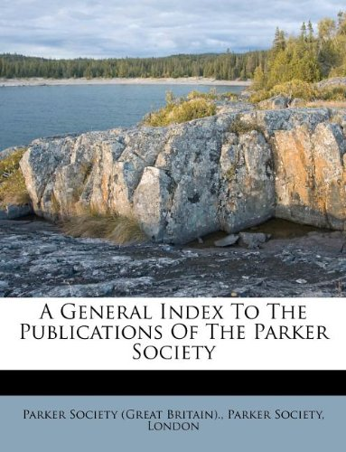 Download A General Index To The Publications Of The Parker Society pdf