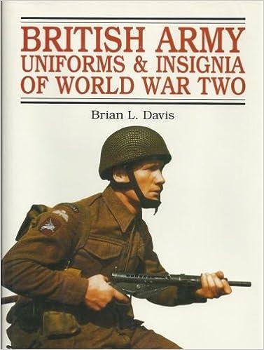 British Army Uniforms & Insignia of World War Two: Brian L