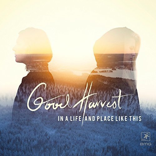 Good Harvest - In a Life and Place Like This (2017) [WEB FLAC] Download