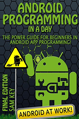 android-programming-in-a-day-the-power-guide-for-beginners-in-android-app-programming-android-androi