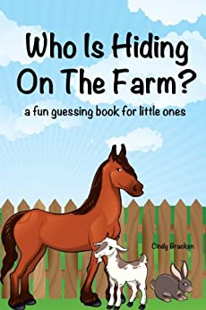 Toddler Books:  Who Is Hiding On The Farm? (Hidden Picture Books For Children) by [Bracken, Cindy]