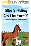 Toddler Books:  Who Is Hiding On The Farm? (Hidden Picture Books For Children)
