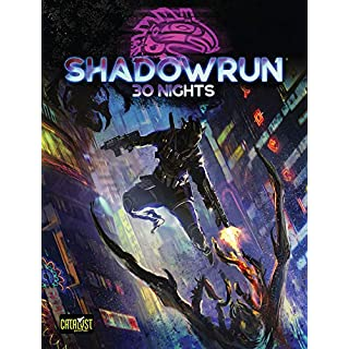 Shadowrun RPG: 6th Edition 30 Nights