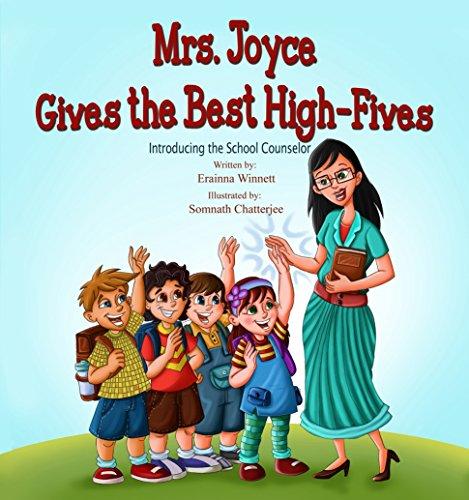 Mrs. Joyce Gives the Best High-Fives: Introducing the School Counselor by [Winnett, Erainna]