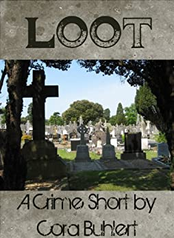 Loot (English Edition) por [Buhlert, Cora]