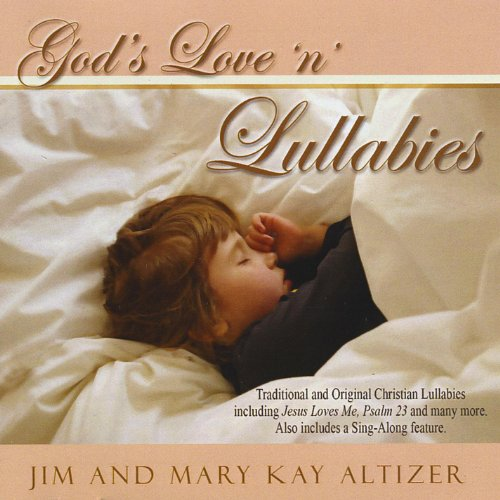 God S Love N Lullabies By Jim Mary Kay Altizer On Amazon Music