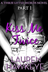 Kiss Me Twice Part 1 (Three Little Words) (English Edition)