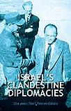 Israel's Clandestine Diplomacies, , 0199330662