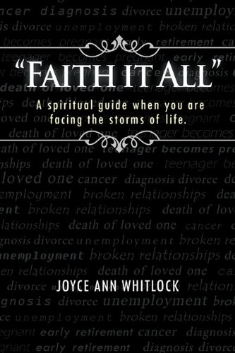 Faith It All: A Spiritual Guide When You Are Facing the Storms of Life.