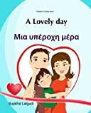 Children's Greek book: A Lovely Day: Children's English Greek Picture book (Bilingual Edition) (Greek Edition), Greek kids book, Greek Bilingual book for children, Childrens Greek books: Volume 14