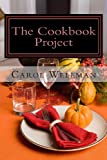 The Cookbook Project, Carol Wellman, 1492356689
