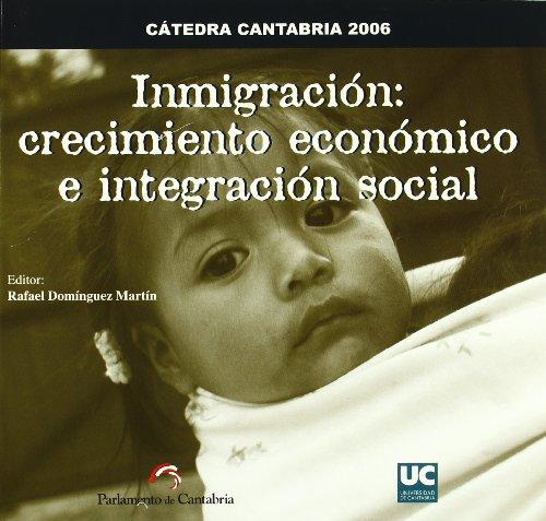 Descargar Libro Inmigración: Crecimiento Económico E Integración Social Rafael Domínguez Martín