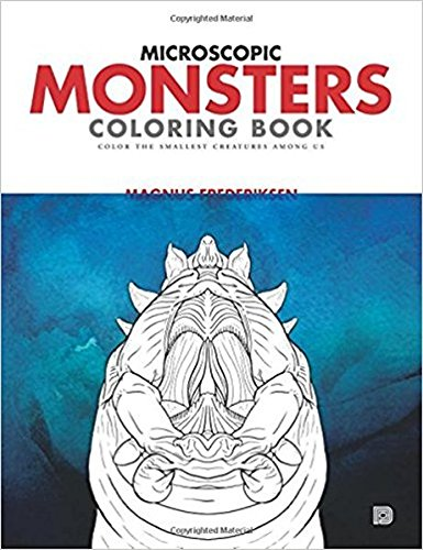Download Microscopic Monsters Coloring Book: Color the Smallest Organisms Among Us PDF