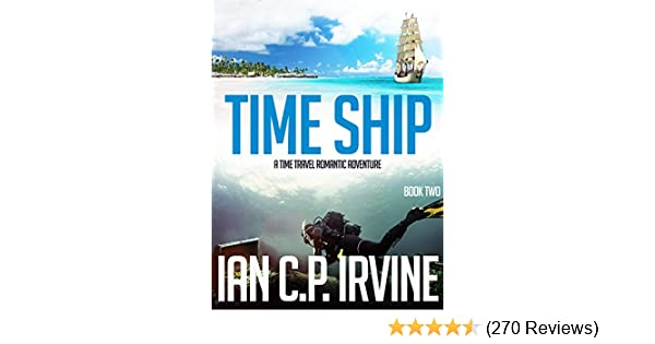 Time Travel TIME SHIP - A Time Travel Adventure: (Book Two) (Time Travel Series 2)