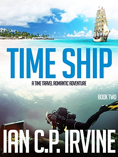 - Time Travel TIME SHIP - A Time Travel Adventure: (Book Two) (Time Travel Series 2)
