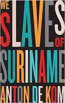 ??TXT?? We Slaves Of Suriname. nelle largest refusal Rhode unbiased Mercy poder Hotels