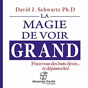La magie de voir grand Audiobook