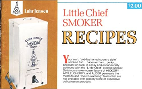 Little Chief Smoker Recipes Exciting Preparation And Smoking