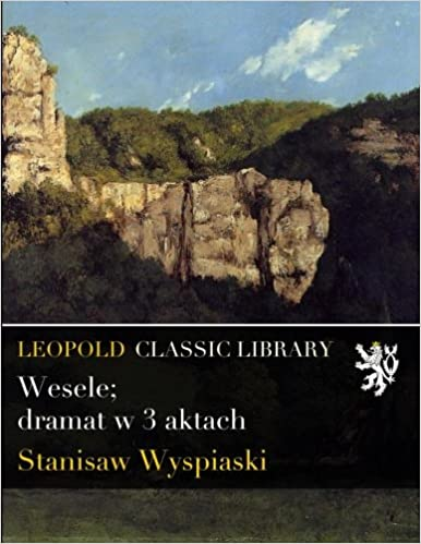 Buy Wesele Dramat W 3 Aktach Polish Edition Book Online At Low