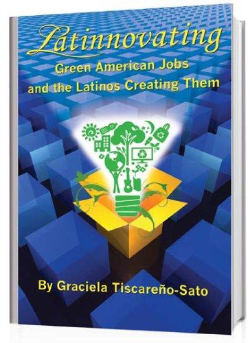 Latinnovating: Green American Jobs and the Latinos Creating Them Pdf