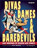 Image of Divas, Dames & Daredevils: Lost Heroines of Golden Age Comics