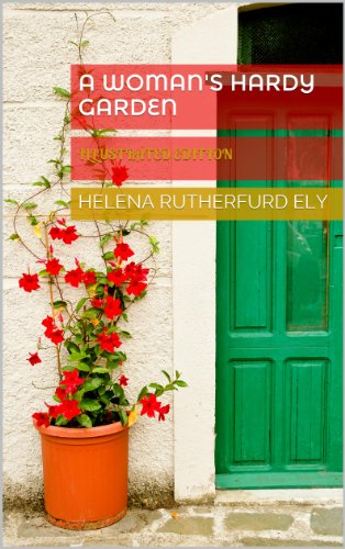 Floral Relish - A Woman's Hardy Garden (Illustrated Edition)