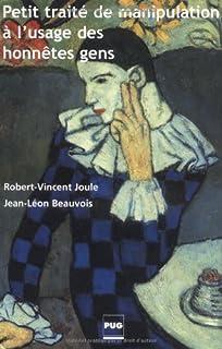 Petit traité de manipulation à l'usage des honnêtes gens, Joule, Robert-Vincent