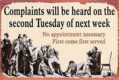 Complaints Will Be Heard on the Second Tuesday of Next Week - New 9x6 High Quality Wooden Sign Plaque - This Novelty Sign Should Be Used Indoors. All of Our Signs Are Hand Made to Ensure the Highest Quality! Our Signs Make Excellent Gifts! - New Handmade Wooden Sign