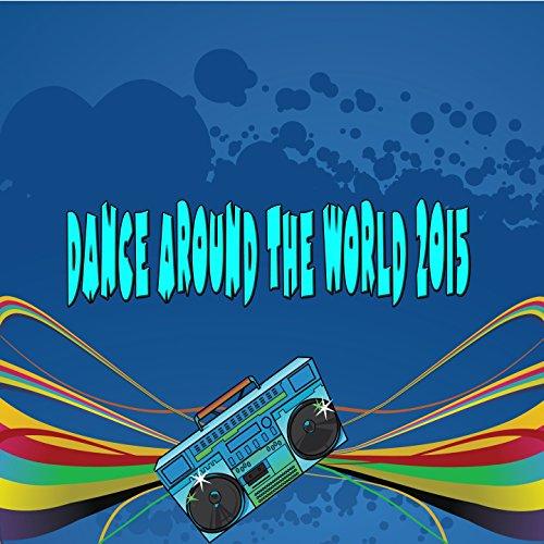 Dance Around the World 2015 (A...