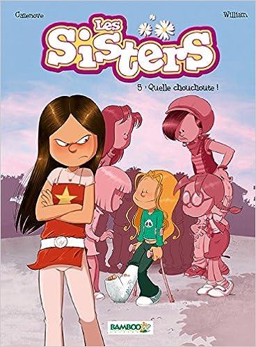 Les Sisters Tome 5 Quelle Chouchoute Christophe