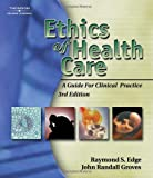 img - for Ethics of Health Care: A Guide for Clinical Practice book / textbook / text book