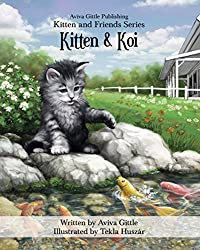 Kitten & Koi (Kitten and Friends Book 2)