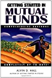 Getting Started in Mutual Funds, Alvin D. Hall, 0471295442