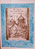 The Art of the Turkish Tale, Walker, Barbara K., 089672316X