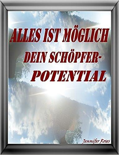 Ebook-Download für iPad Mini Alles ist möglich, dein Schöpferpotential (German Edition) by Jennifer Roses RTF B00UCXXMUU