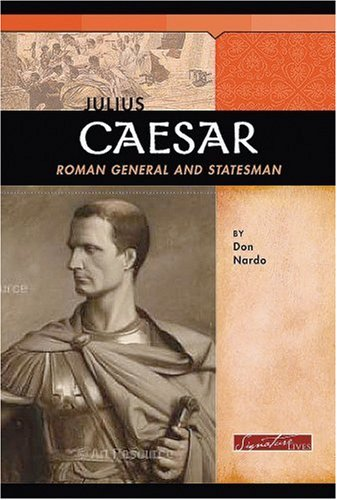 Julius Caesar: Roman General and Statesman (Signature Lives: Ancient World)
