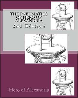 Book The Pneumatics of Hero of Alexandria [Paperback] [2009] (Author) Hero of Alexandria, Bennet Woodcroft
