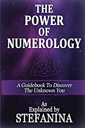 The Power of Numerology: A Guidebook to Discover the Unknown You