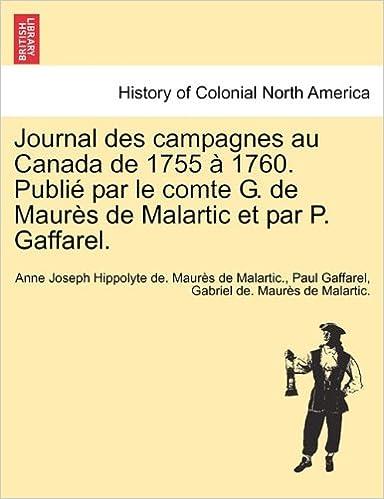 Book Journal des campagnes au Canada de 1755 à 1760. Publié par le comte G. de Maurès de Malartic et par P. Gaffarel.
