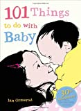 101 Things to Do with Baby, Jan Ormerod, 1554983797