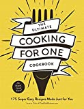 The Ultimate Cooking for One Cookbook: 175 Super