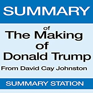 Summary of The Making of Donald Trump from David Cay Johnston Audiobook