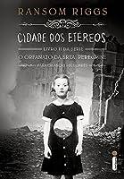 Cidade dos Etéreos - Livro II, Série O Orfanato da Srta. Peregrine Para Crianças Peculiares